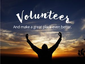 Volunteer And make a great place even better